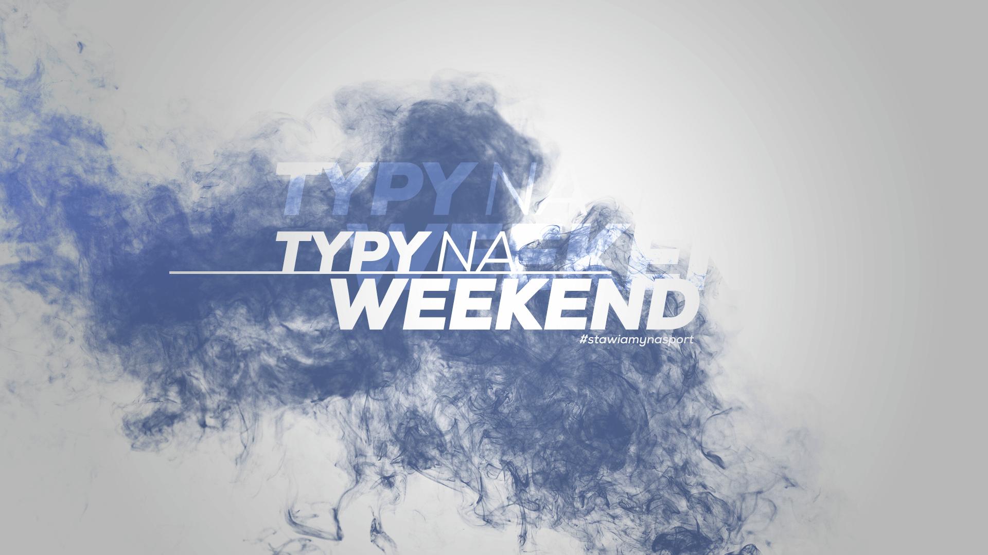 Typy na weekend #10