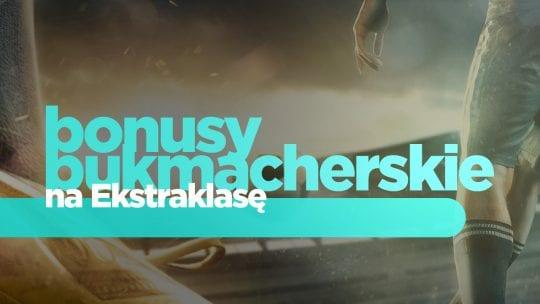 bonusy bukmacherskie na Ekstraklasę