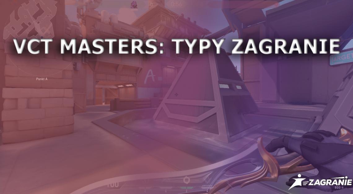 vct masters typy zagranie